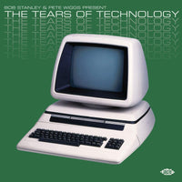 Bob Stanley & Pete Wiggs Present - The Tears Of Technology