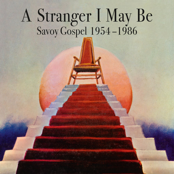 Various Artists - A Stranger I May Be: Savoy Gospel [1954 to 1986] [CD Version]