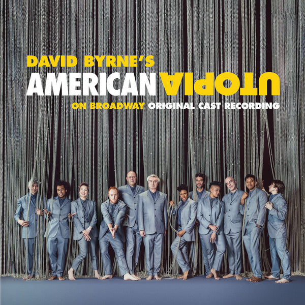 David Byrne - American Utopia on Broadway [Original Cast Recording Live]