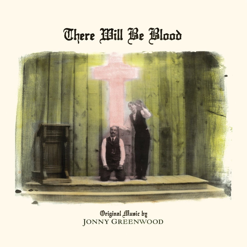 Jonny Greenwood - There Will Be Blood [Music from the Motion Picture]
