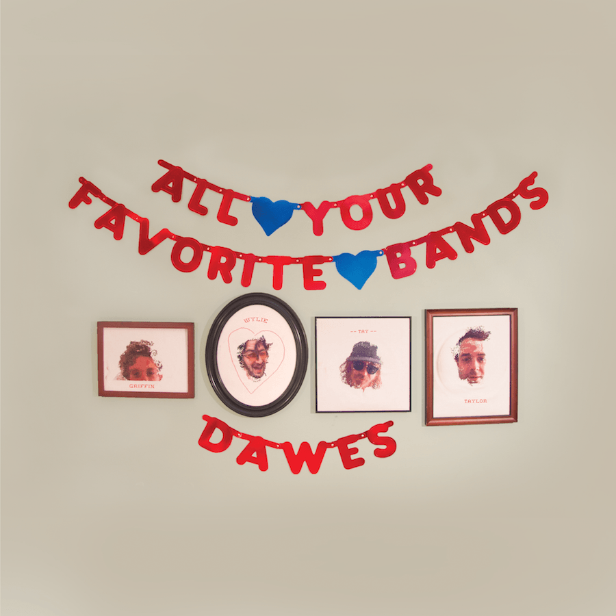 Dawes - All Your Favorite Bands - Drift Records