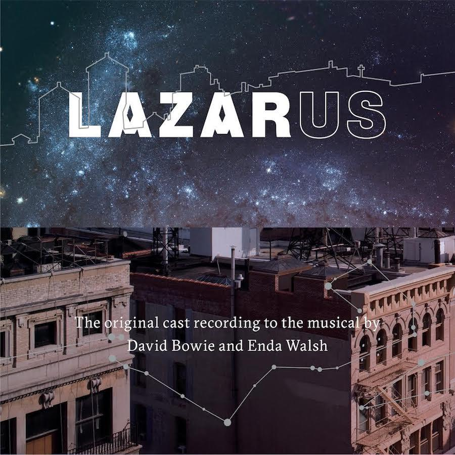David Bowie and Enda Walsh - Lazarus Original Cast Recording - Drift Records