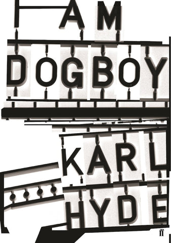 Karl Hyde - I Am Dogboy