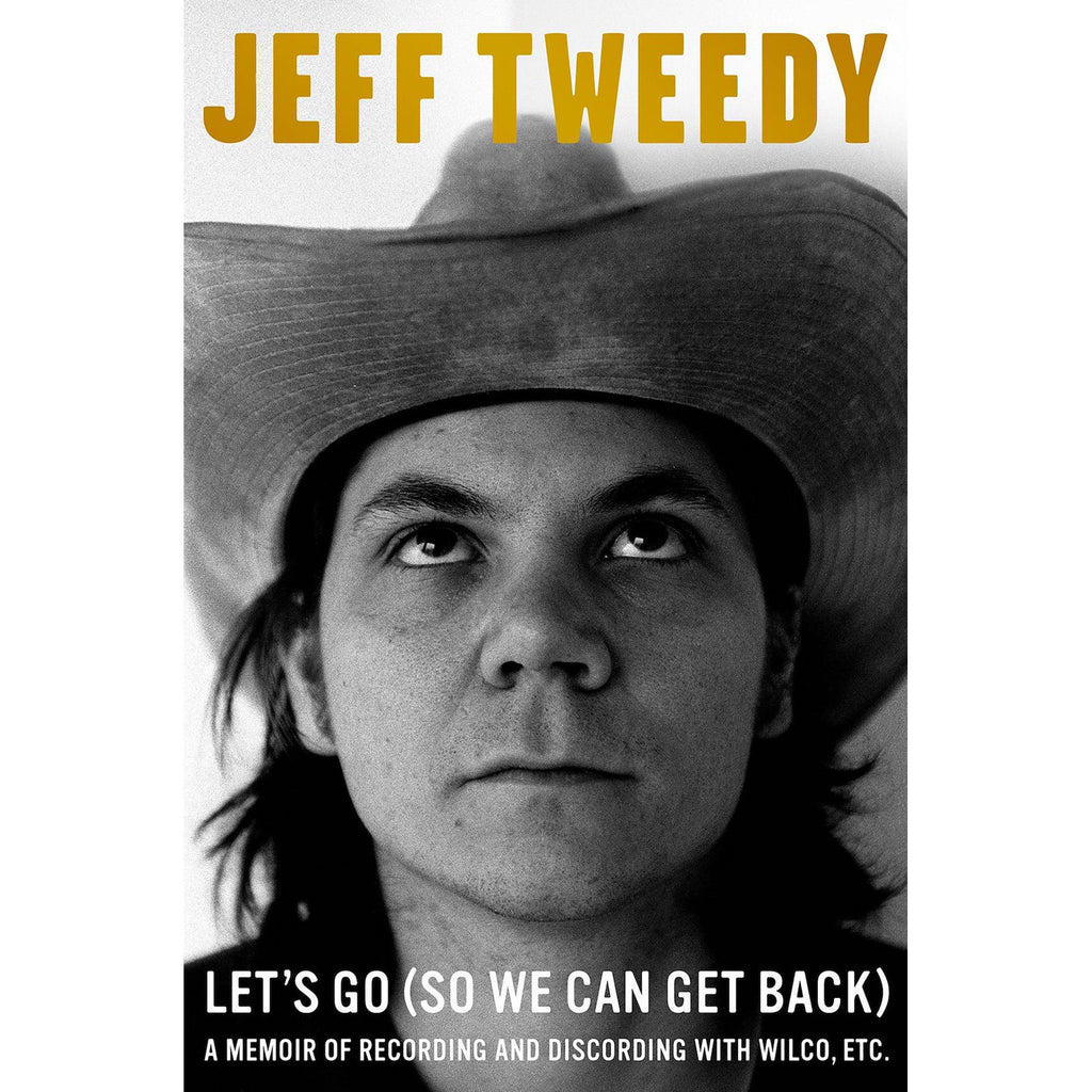 Jeff Tweedy - Let's Go (So We Can Get Back) [Signed Bookplate Edition]