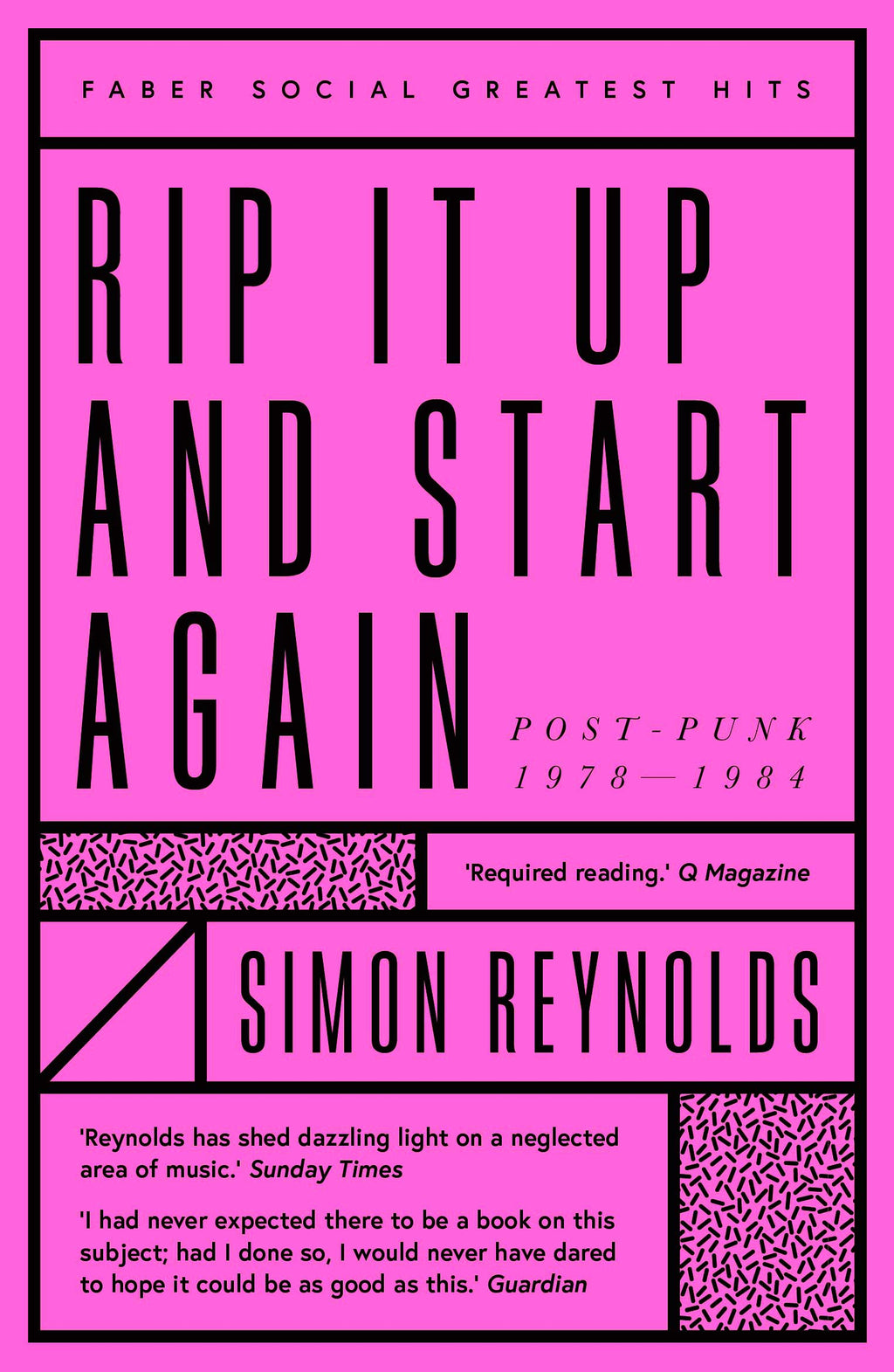 Simon Reynolds - Rip it Up and Start Again: Postpunk 1978~1984 [Faber Social Greatest Hits]