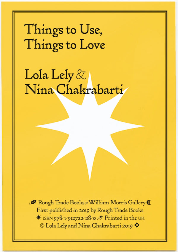 Lola Lely & Nina Chakrabarti - Things to Use, Things to Love [William Morris Gallery]