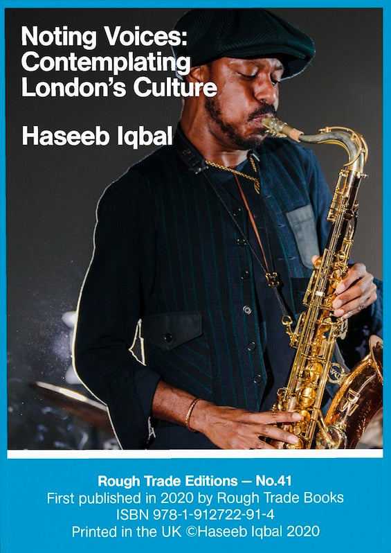 Haseeb Iqbal - Noting Voices: Contemplating London's Culture