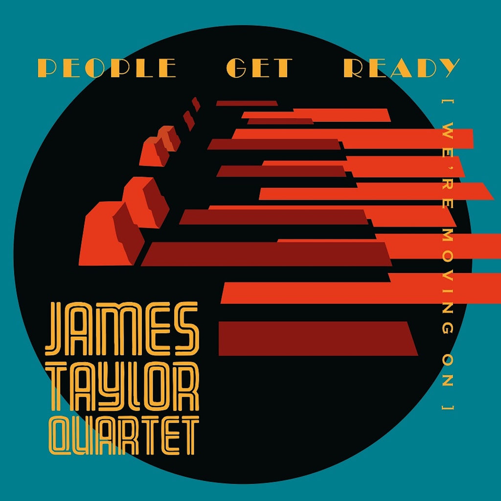 James Taylor Quartet - People Get Ready (We're Moving On)