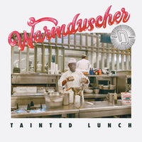 Warmduscher	- Tainted Lunch