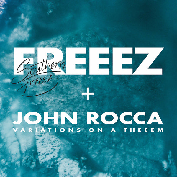Freeez & John Rocca - Southern Freeez / Variations On A Theeem