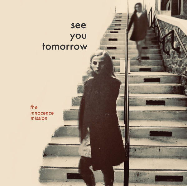 the innocence mission - See You Tomorrow