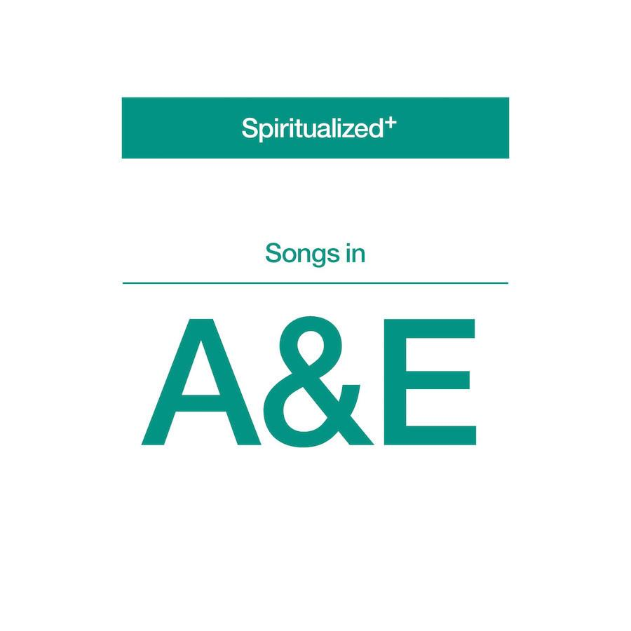 Spiritualized - Songs In A&E
