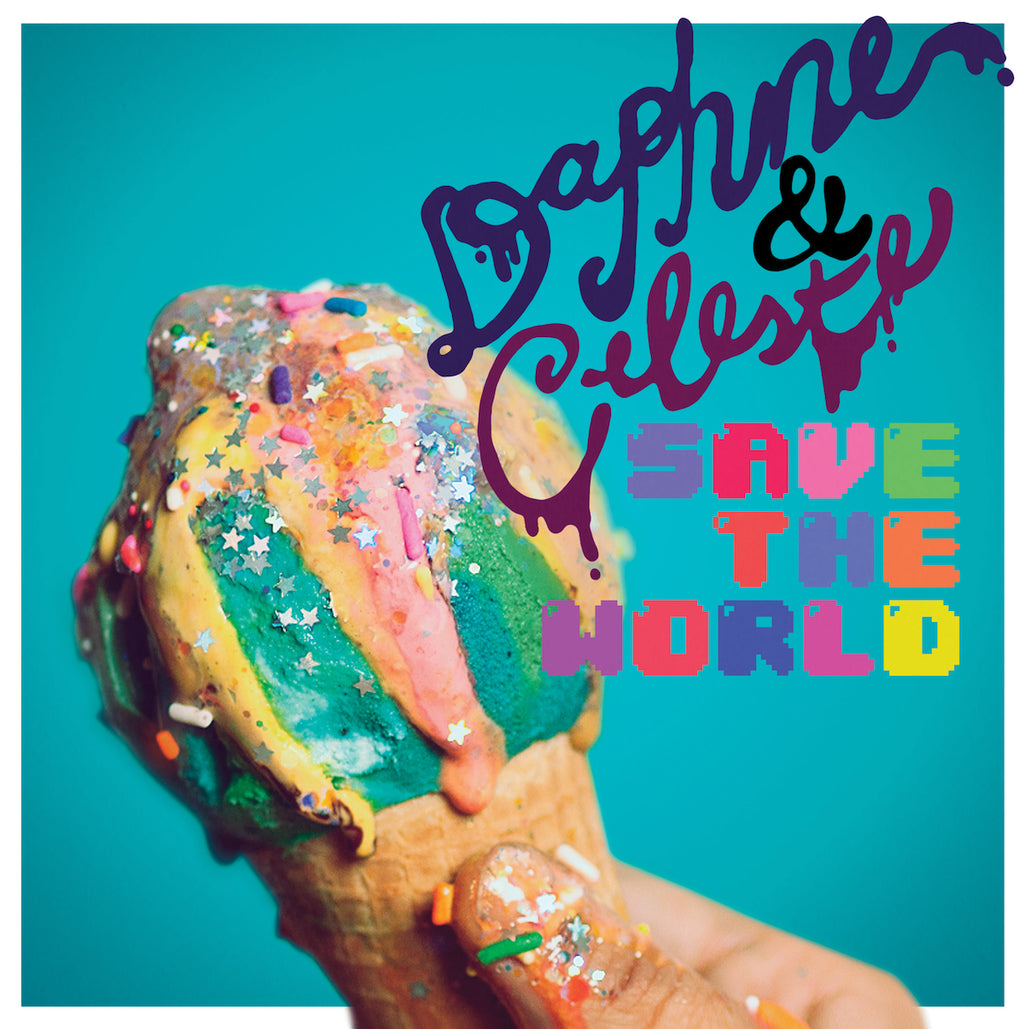 Daphne & Celeste - Save The World - Drift Records