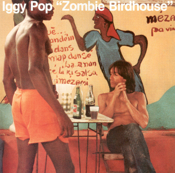 Iggy Pop - Zombie Birdhouse [2019 Reissue]