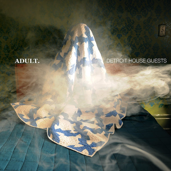 ADULT. - Detroit House Guests - Drift Records