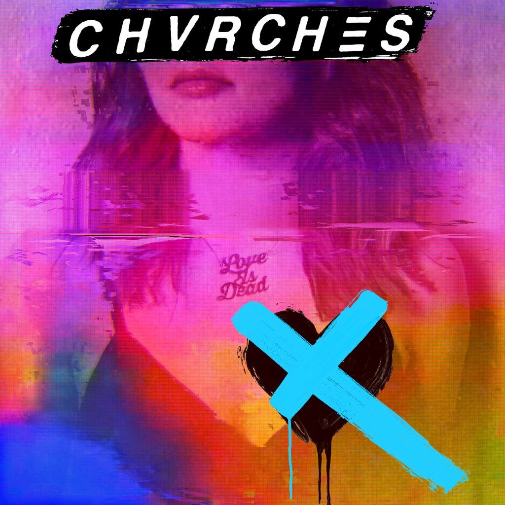 Chvrches - Love Is Dead - Drift Records