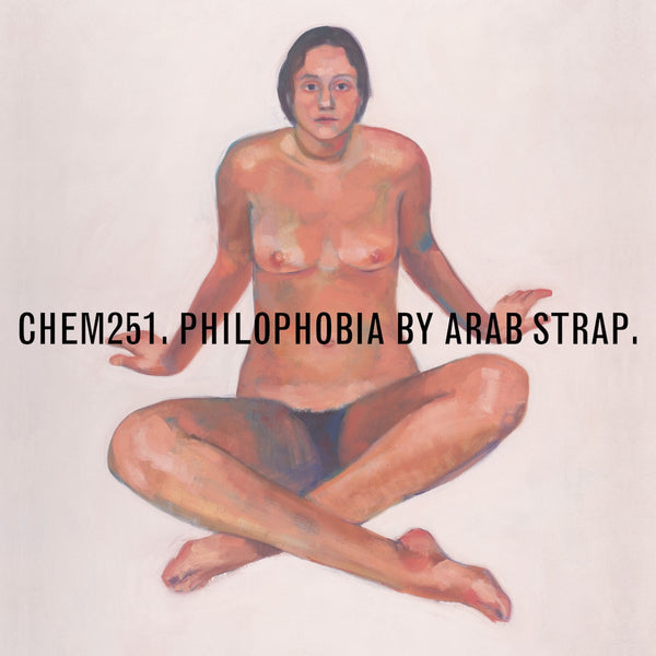 Arab Strap - Philophobia [2019 Repress]