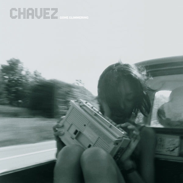 Chavez - Gone Glimmering [25th Anniversary Edition]