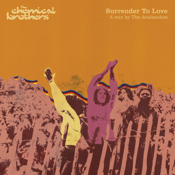 The Chemical Brothers - Surrender To Love (A Mix By The Avalanches)