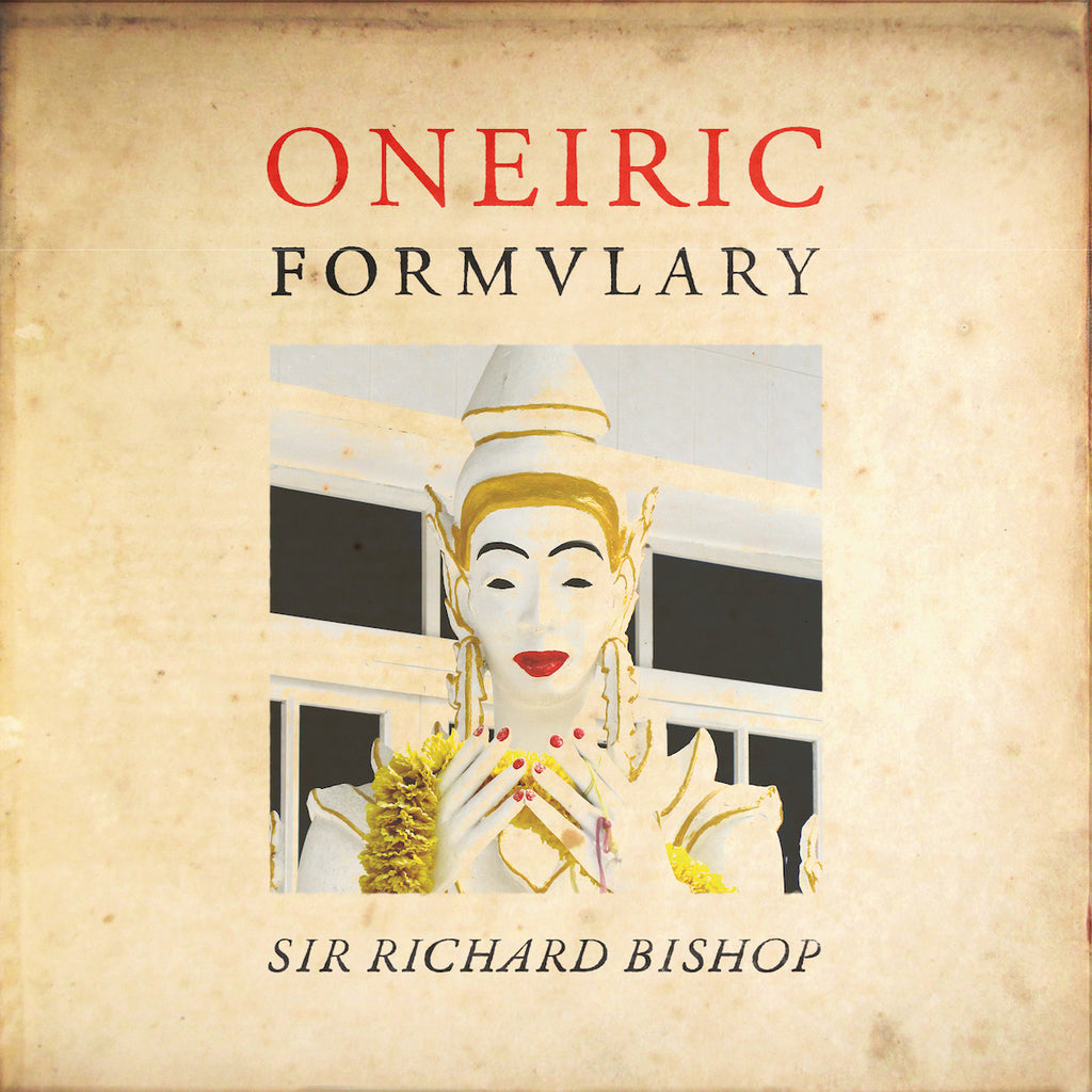Sir Richard Bishop - Oneiric Formulary