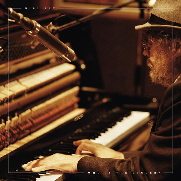 Bill Fay - Who Is The Sender? - Drift Records