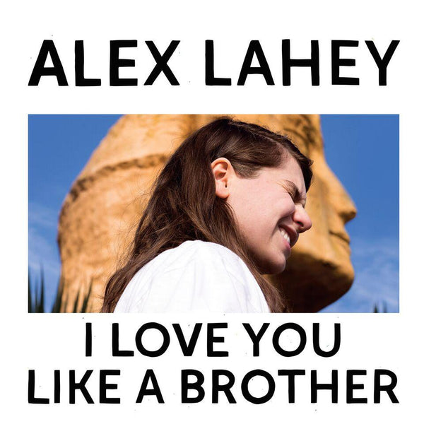 Alex Lahey - I Love You Like A Brother - Drift Records