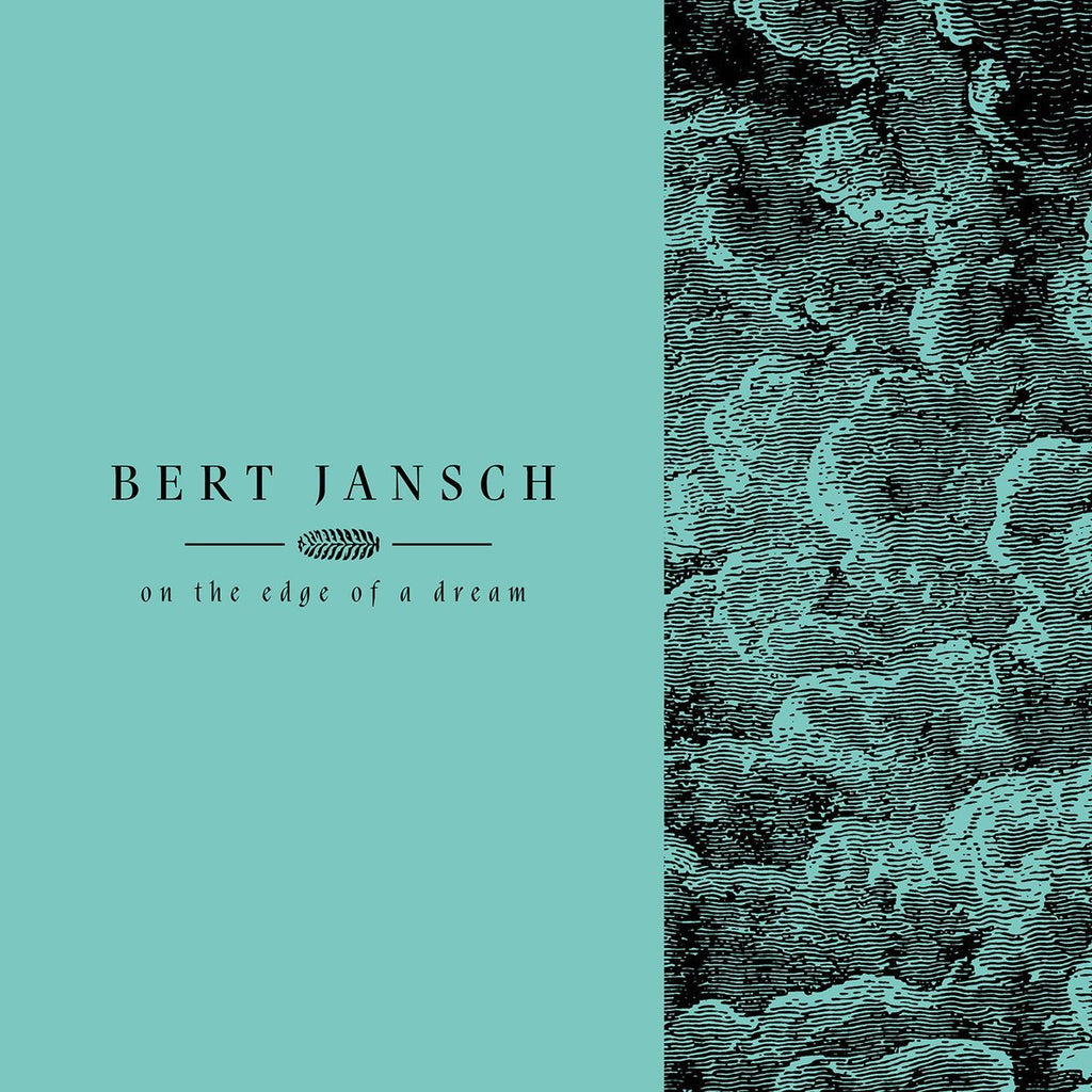 Bert Jansch - Living in the Shadows Part 2: On The Edge of a Dream - Drift Records