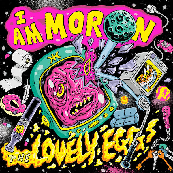 The Lovely Eggs -  I Am Moron