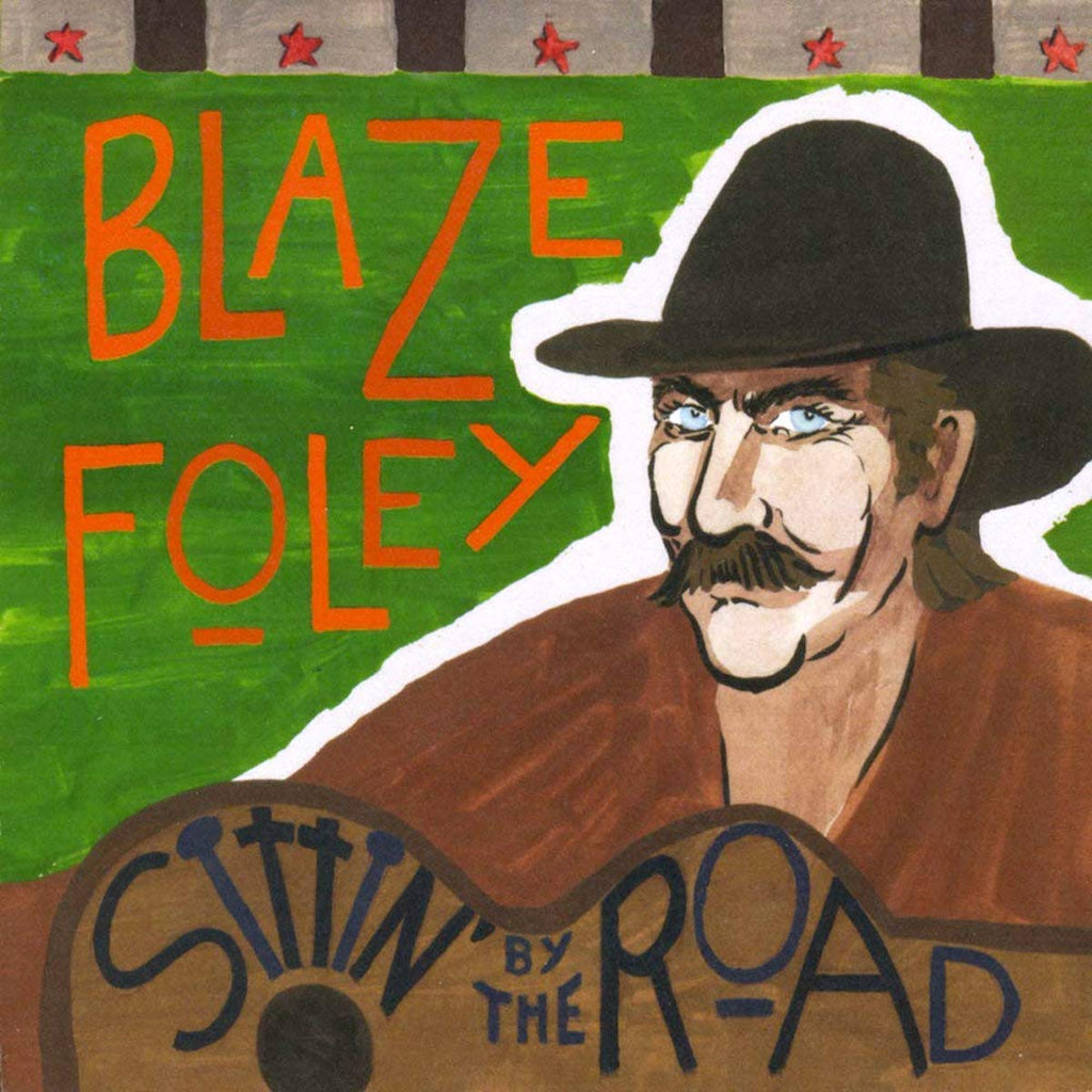 Blaze Foley - Sittin' By The Road