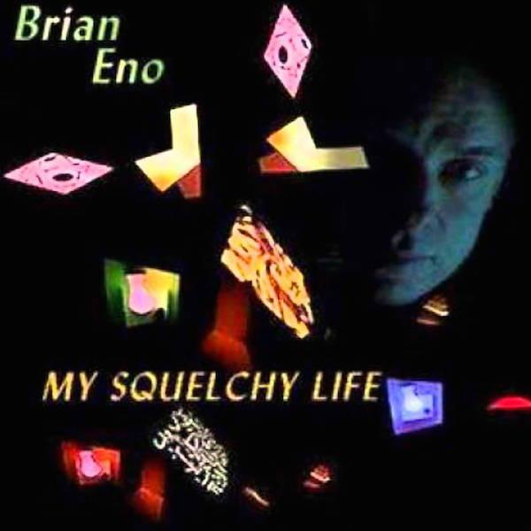Brian Eno - My Squelchy Life - Drift Records
