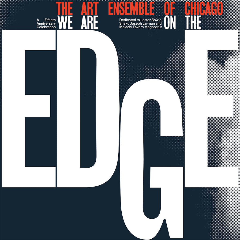 The Art Ensemble of Chicago - We Are On The Edge: A 50th Anniversary Celebration
