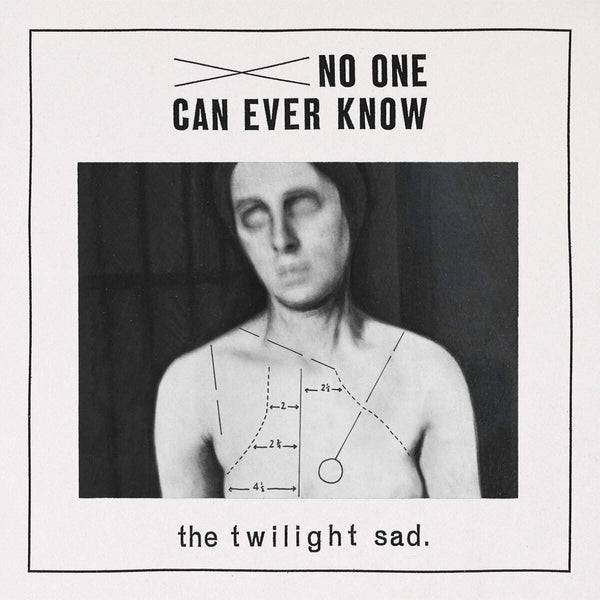 The Twilight Sad - No One Can Ever Know [2020 Reissue]