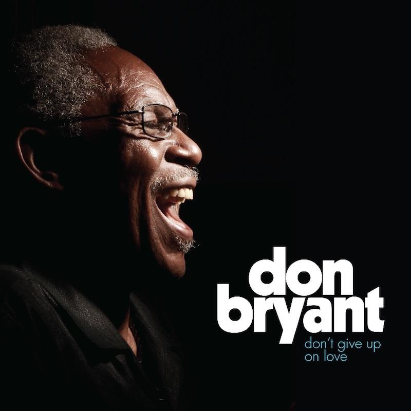 Don Bryant - Don't Give Up On Love - Drift Records