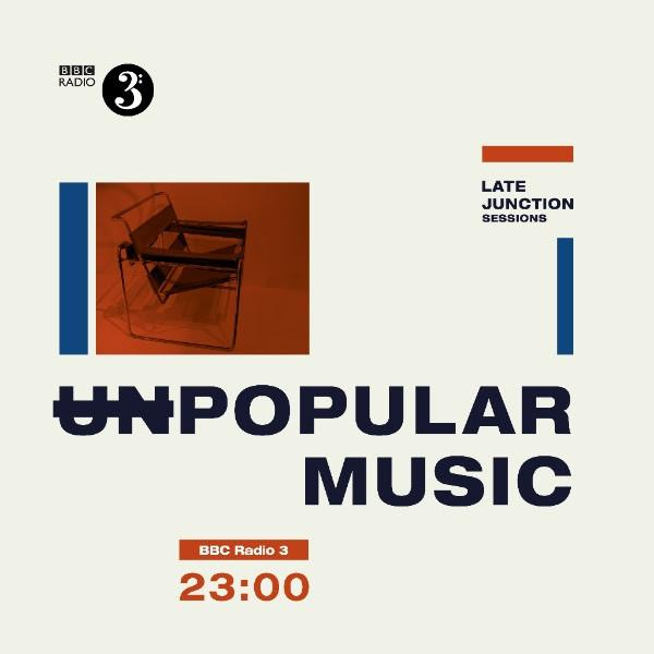 Various Artists - BBC Late Junction Sessions: Unpopular Music [Reissue]