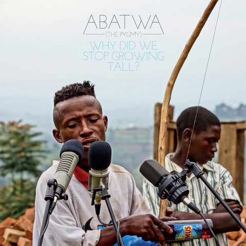 Various Artists - Abatwa (The Pygmy): Why Did We Stop Growing Tall?