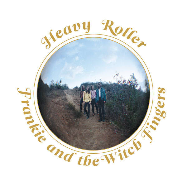 Frankie & the Witch Fingers - Heavy Roller