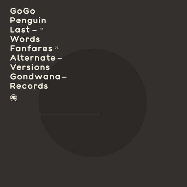 GoGo Penguin - Last Words / Fanfare [Alternate Versions]