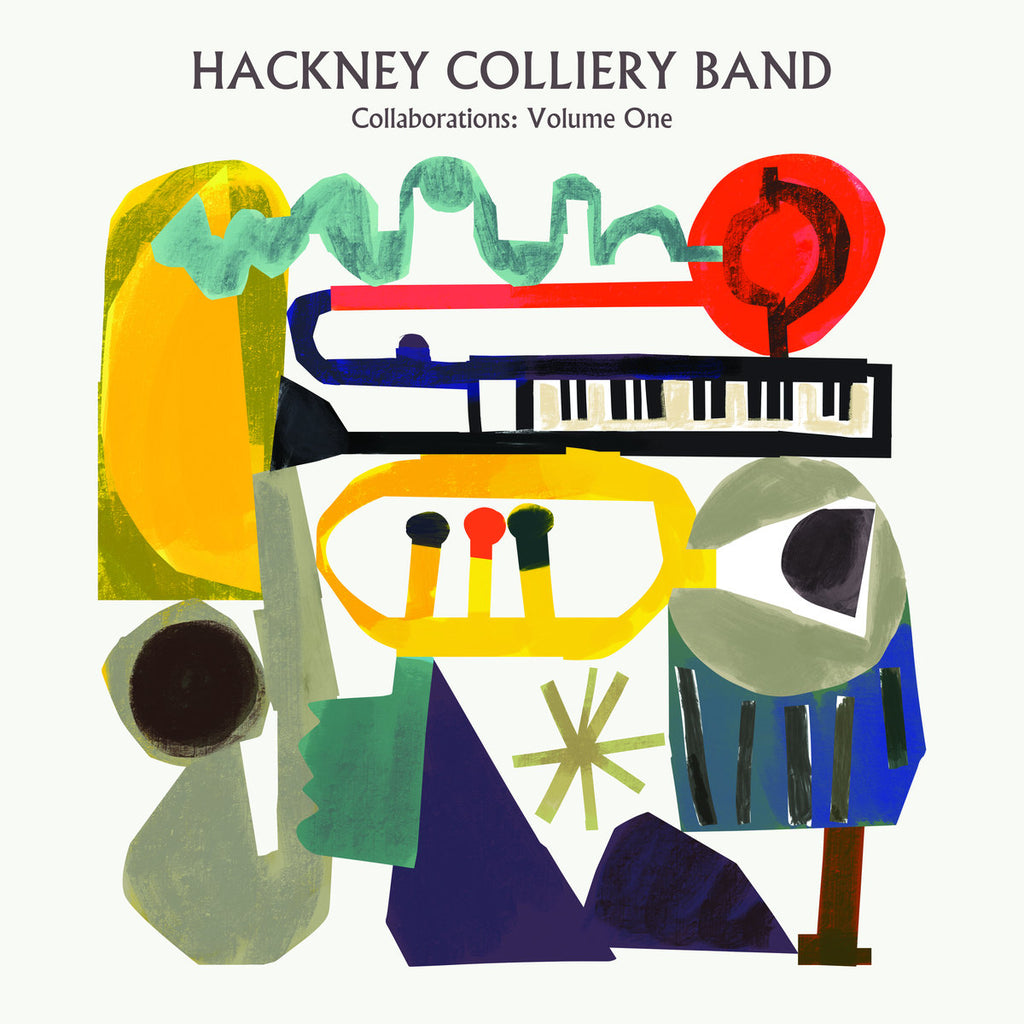 Hackney Colliery Band - Collaborations: Volume One