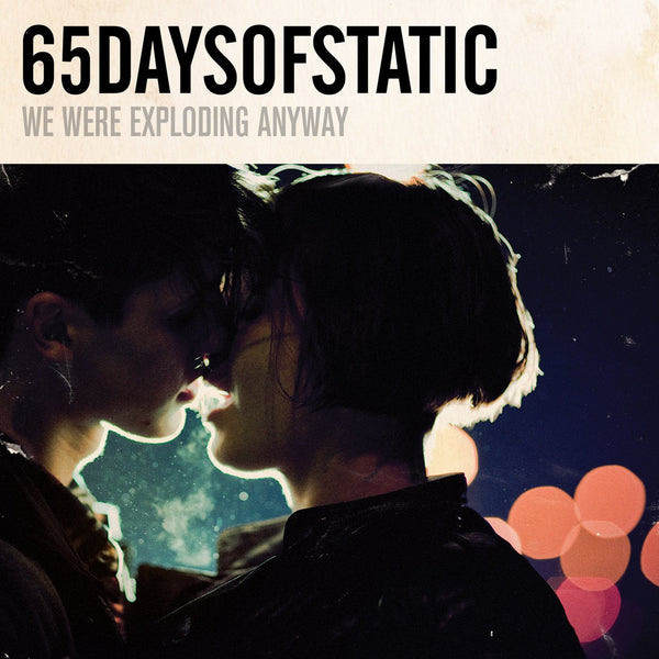 65Daysofstatic - We Were Exploding Anyway/ Heavy Sky EP