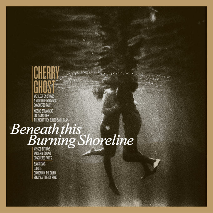 Cherry Ghost - Beneath This Burning Shoreline [LRS20]
