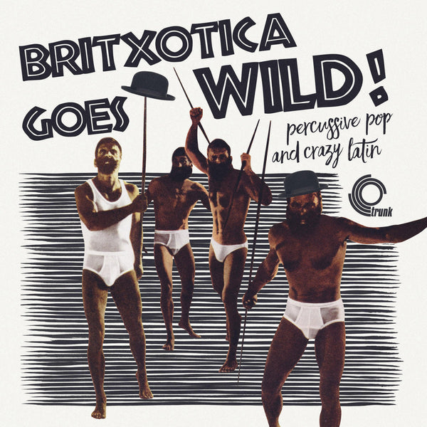 Various Artists - Britxotica! Goes Wild!