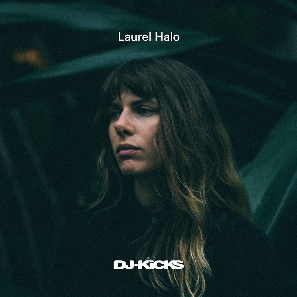 Laurel Halo - Laurel Halo DJ Kicks