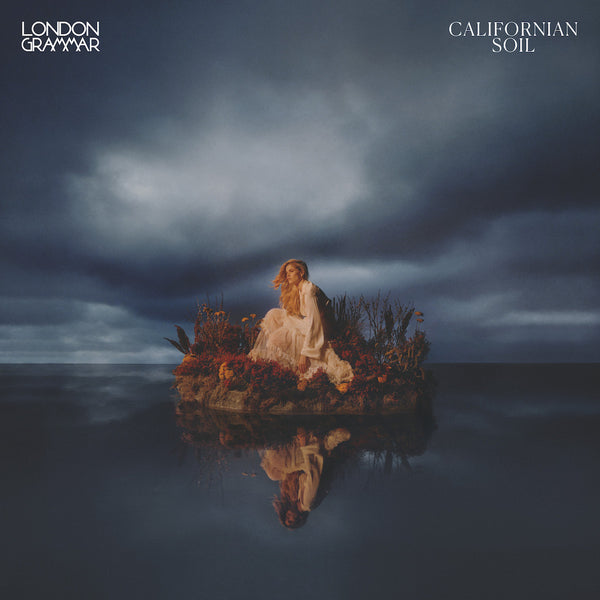 London Grammar - Californian Soil