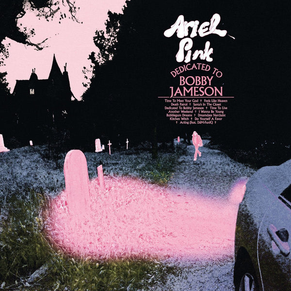 Ariel Pink - Dedicated To Bobby Jameson - Drift Records