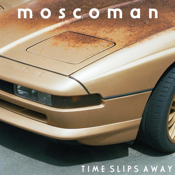 Moscoman - Time Slips Away
