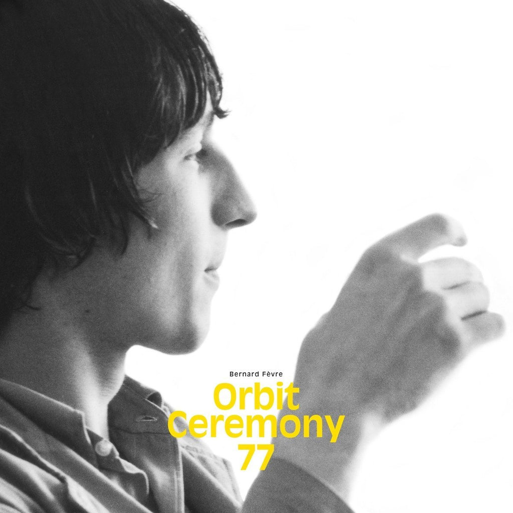 Bernard Fevre - Orbit Ceremony 77 - Drift Records