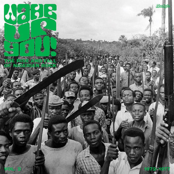 Various Artists - Wake Up You! (Vol. 2) : The Rise & Fall Of Nigerian Rock Music (1972-1977)