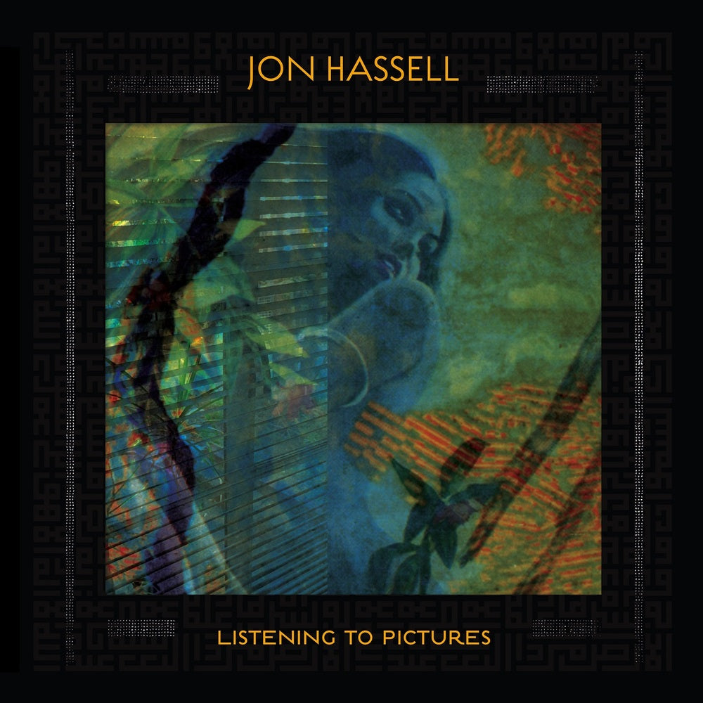 Jon Hassell - Listening To Pictures [Pentimento Volume One]