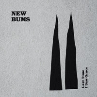New Bums - Last Time I Saw Grace