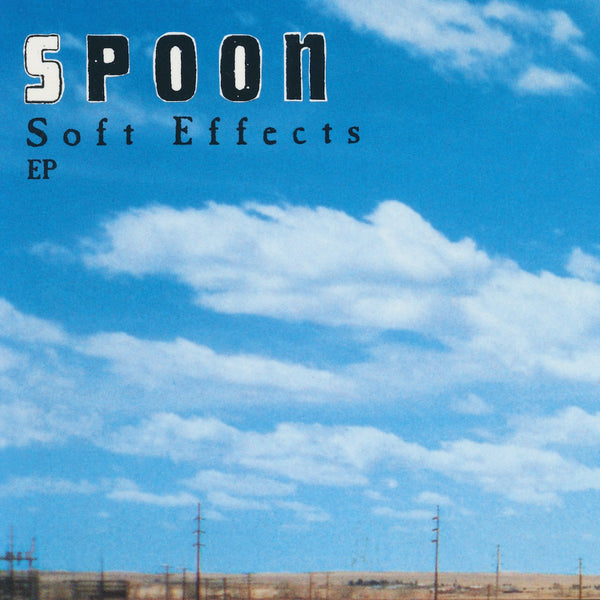 Spoon - Soft Effects [2020 Repress]